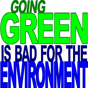 going-green-bad-environment